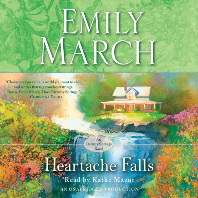 Heartache Falls: An Eternity Springs Novel (unabridged)