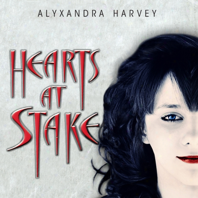 Hearts At Stake: The Drake Chronicles, Book 1 (unabridged)