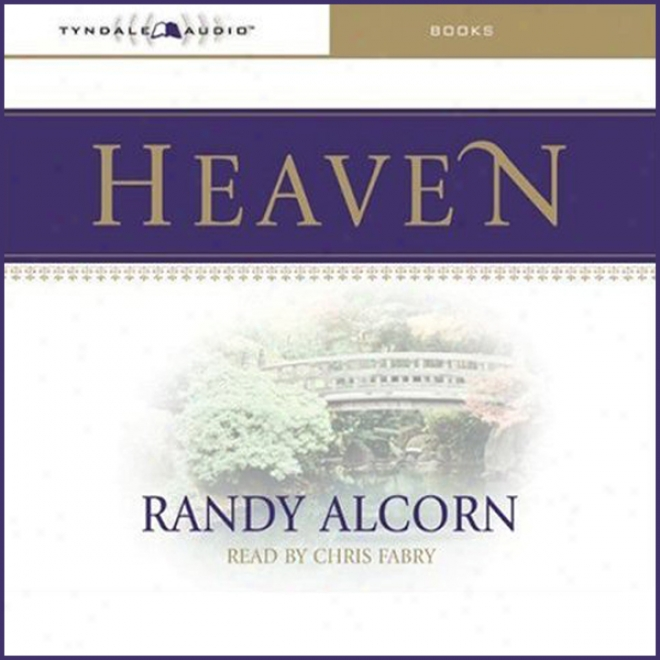 Heaven: Biblical Answers To Common Questions (unabridged)
