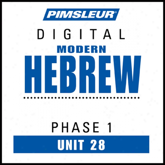 Jewish Phase 1, Unit 28: Learn To Speak And Understand Hebrew With Pimsleur Language Programs