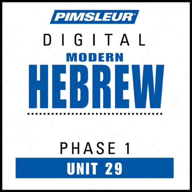 Israelite Phase ,1 Unit 29: Learn To Announce And Understand Hebrew With Pimsleur Language Programs