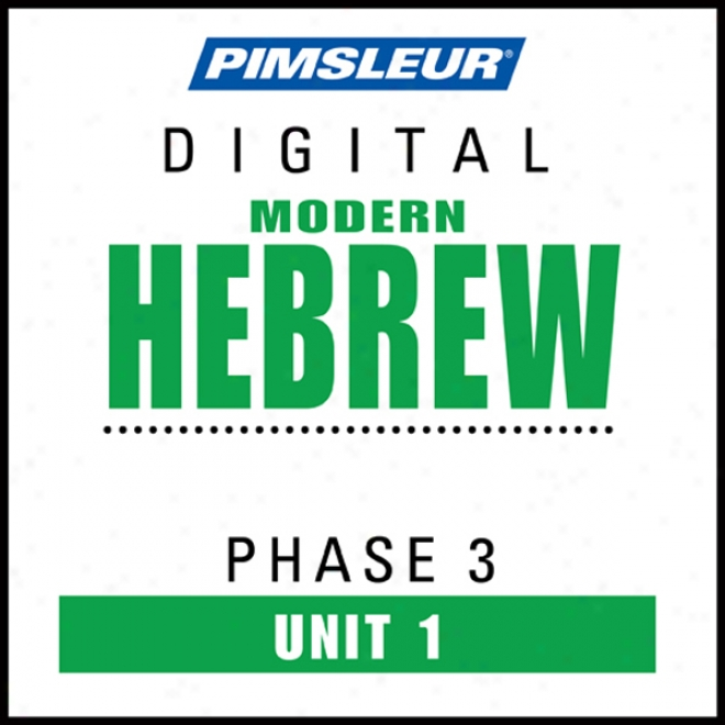 Hebrew Phase 3, Unit 01: Learn To Speak And Understand Hebrew With Pimsleur Language Programs