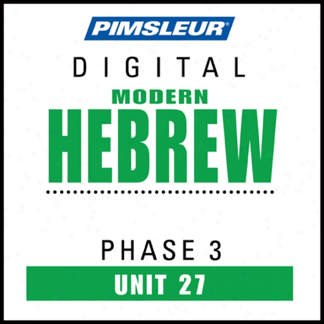 Hebrew Phase 3, Unit 27: Learn To Treat And Be informed Hebrew With Pimsleur Language Programs