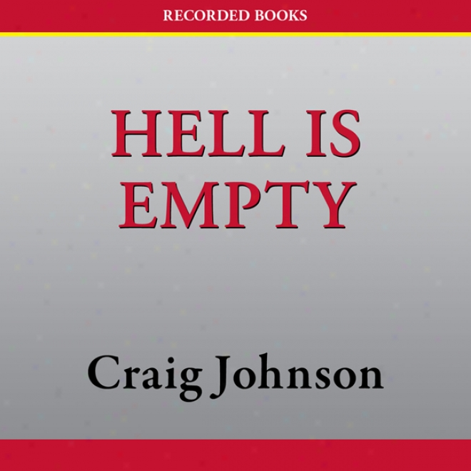 Hell Is Empty: A Walt Longmire Mystery (unabridged)