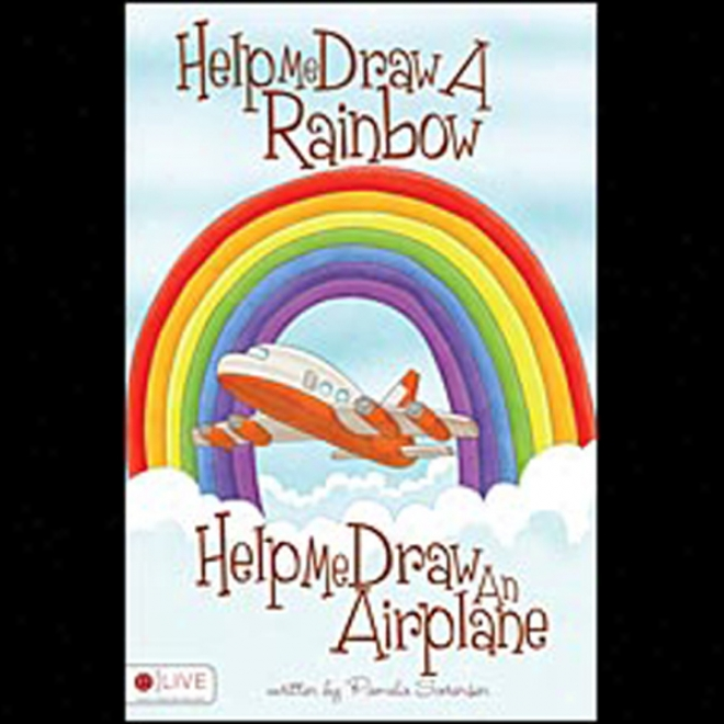 Help Me Draw A Rainbow, Help Me Draw An Airplane (unabridged)