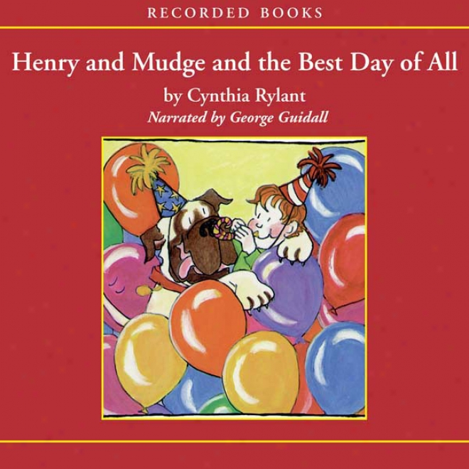 Henry And Mudge And The Best Day Of All (unabridged)