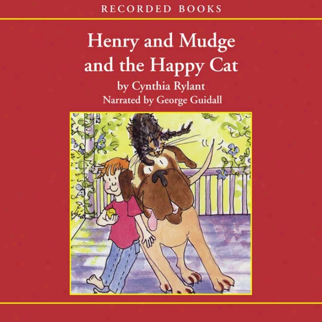Henry And Mudge And The Happy Cat (unabridged)