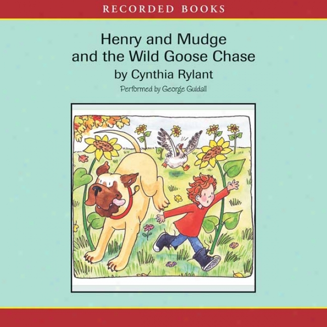 Henry And Mudge And The Wild Goose Chase (unabridged)