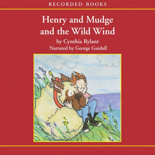 Henry And Mudge And The Wild Wind (unabridged)