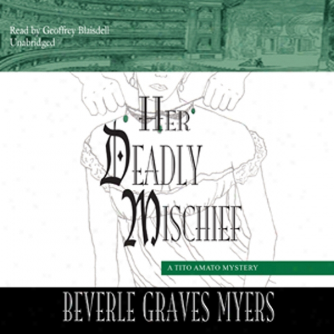 Her Deadly Mischief: A Baroque Mystery (unabridged)