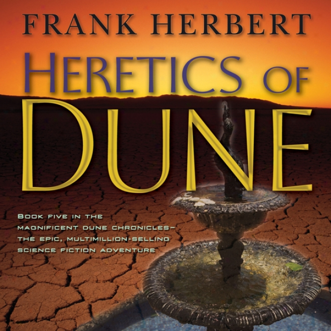 Hretics Of Dune: Dune Chronicles, Book 5 (unabridged)