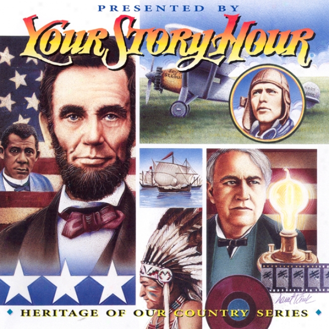 Heritage Of Our Country (dramatized): Your Story Hour Album 6