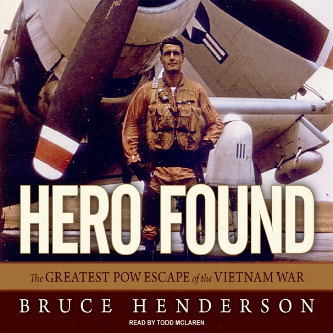 Hero Found: The Greatest Pow Escape Of The Vietnam Art of ~ (unabriddged)