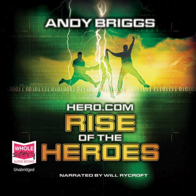 Hero.com: Rise Of The Heroes (unabridged)