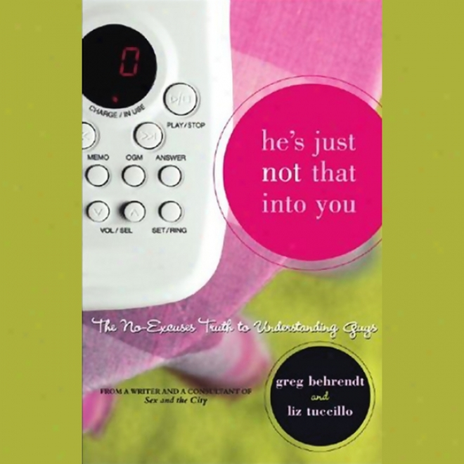He's Just Not That Into You: The No-excuses Truth To Understanding Guys (unabridged)