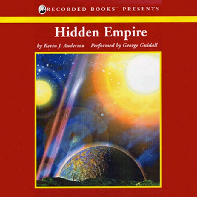 Hidden Empire: The Saga Of Seven Suns, Book 1 (unabridged)