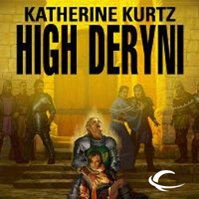 High Deryni: Chronicles Of The Deryni, Main division 3 (unabbridged)