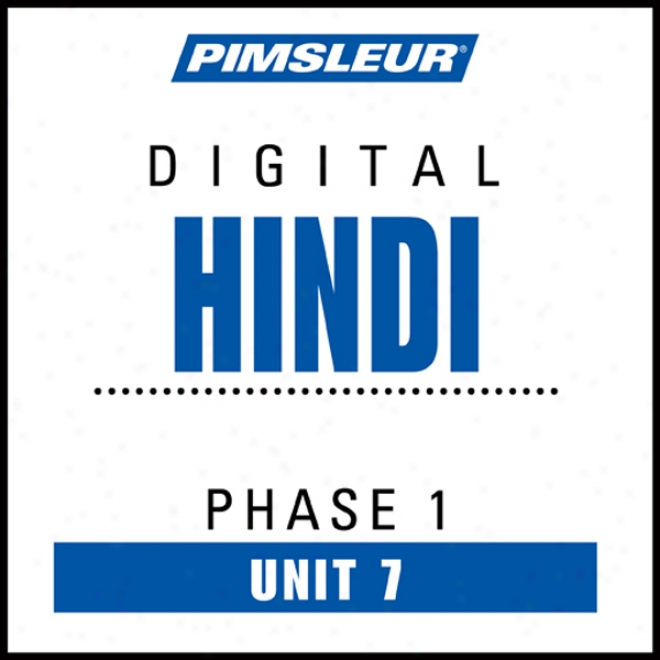 Hindi Phase 1, Unit 07: Learn To Speak And Be informed Hindi With Pimsleur Language Programs
