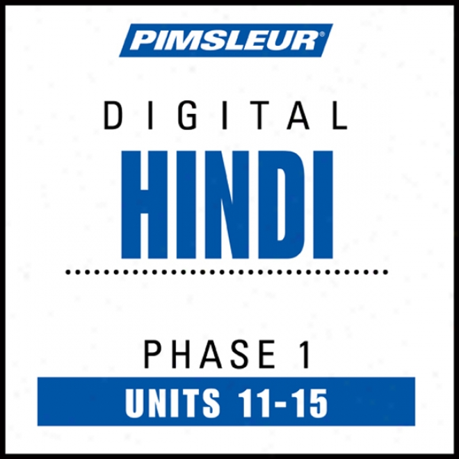 Hindi Phase 1, Unit 11-15: Learn To Speak And Understand Hindi With Pimsleur Language Programs