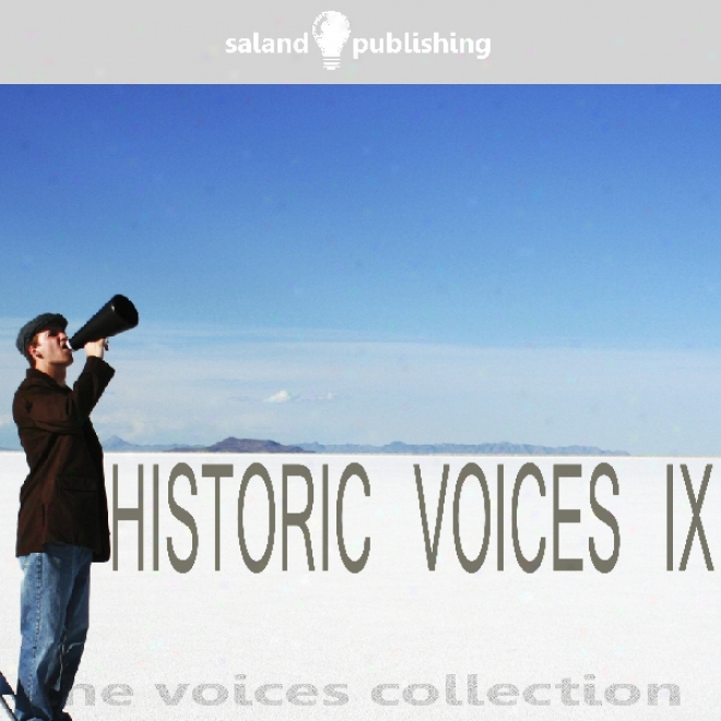 Historic Voices Ix