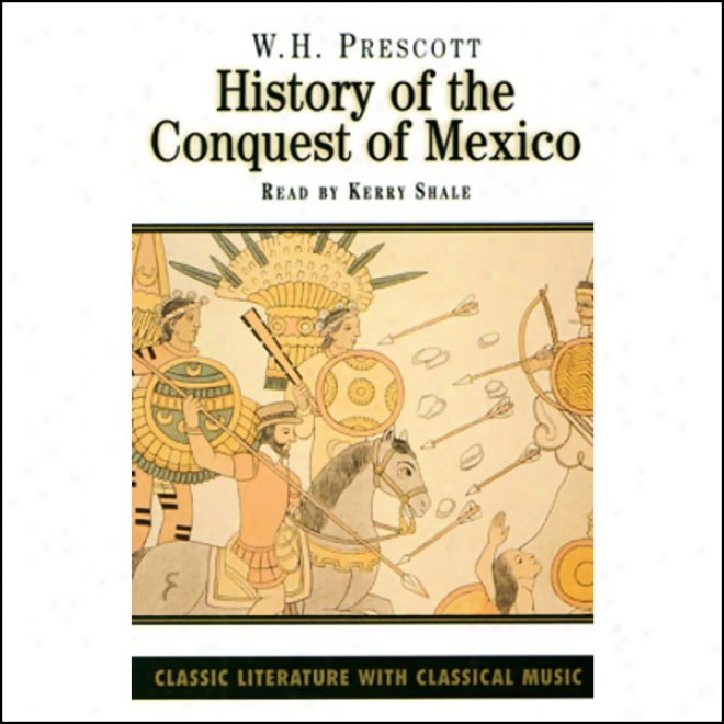 History Of The Conquest Of Mexkco