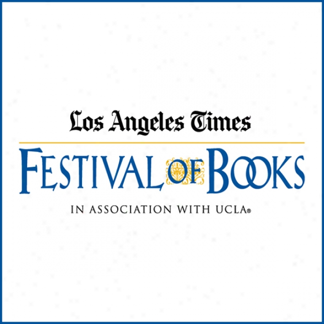 History: Unknown Los Angeles (2009): Los Angeles Times Festival Of Books