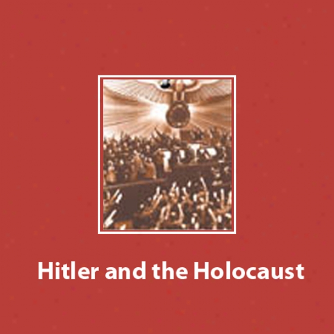 Hitler And The Holocaust [modern Library Chronicles] (unabridged)