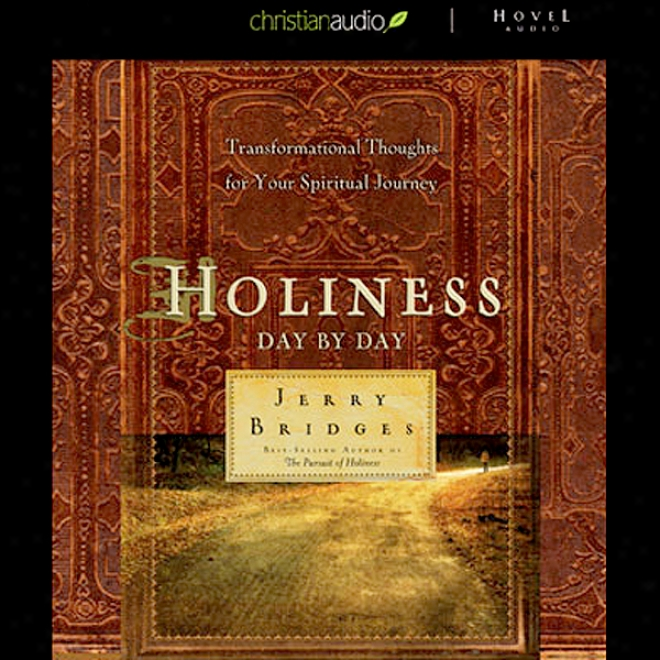 Holiness: Day By Day: Transformational Thoughts For Your Spiritual Journey (unabridged)