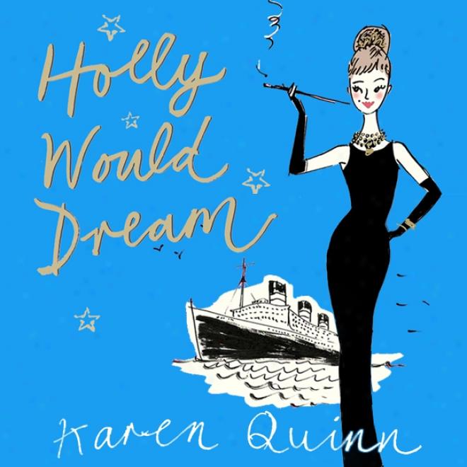 Hollly Would Dream (unabridged)