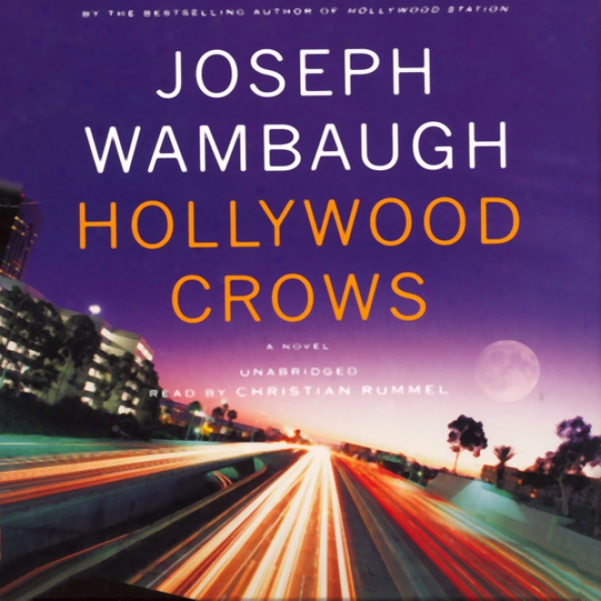 Hollywood Crows: A Novel (unabridged)