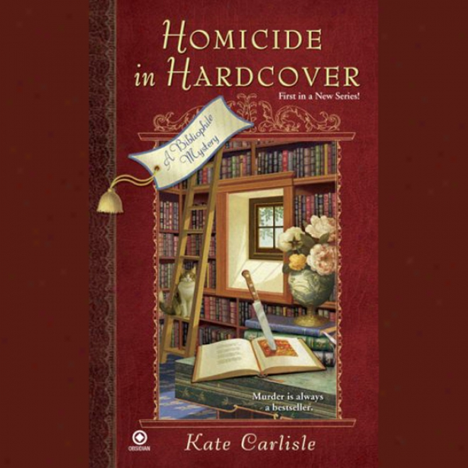Hkmicide In Hardcover: A Bibliophile Mystery (unabridged)