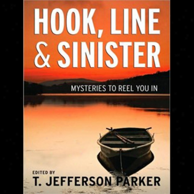 Hook, Line & Sinister: Mysteries To Reel You In (unabridged)