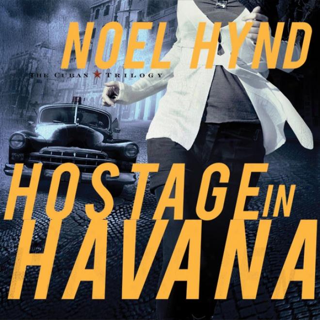 Hostage In Havana (unabridged))