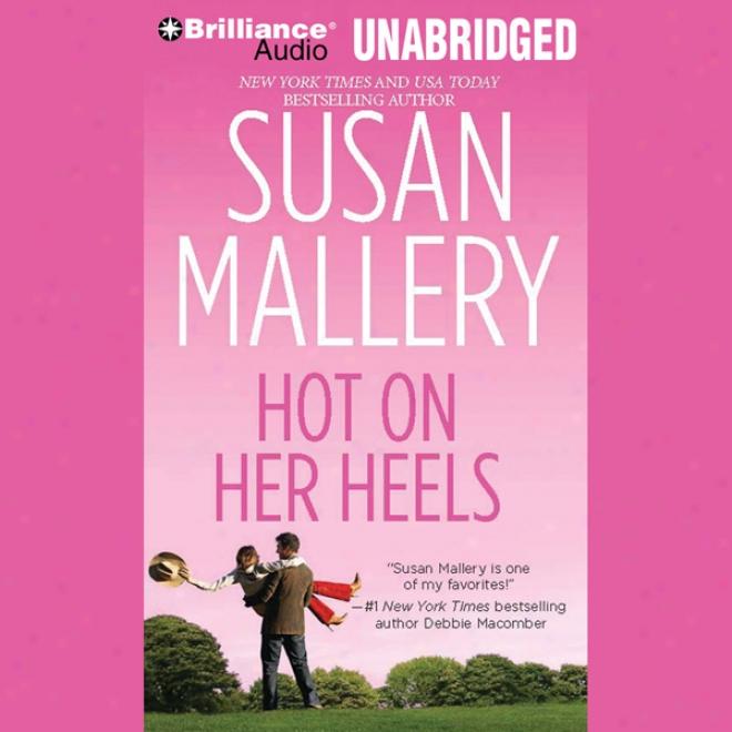 Hot On Her Heels: Lone Star Sisters, Book 4 (unabridged)