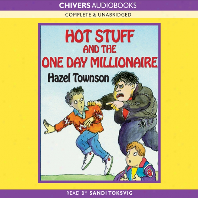 Hot Stuff & The One Day Millionaire (unabridgrd)