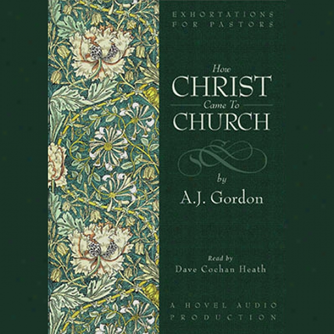 How Christ Came To The Church (unabridged)