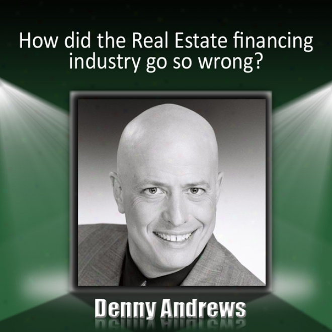 How Did The Real Class Financing Industry Go Thus Wrong? (unabridged)