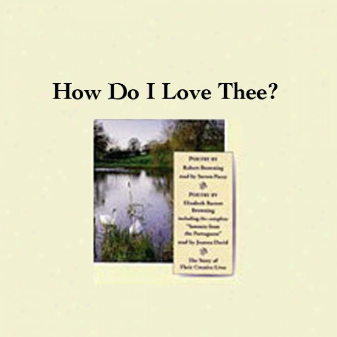 How Do I Delight Thee? Their Story And Poetry