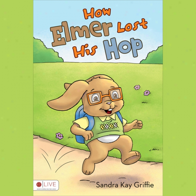 How Elmer Losy His Hol (unabridegd)