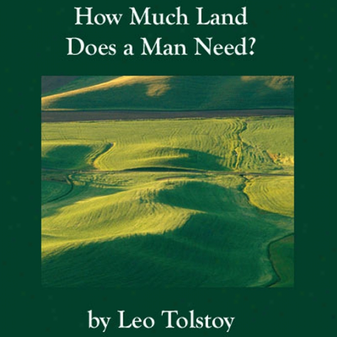 In what state Much Land Does A Man Need? (unabridged)