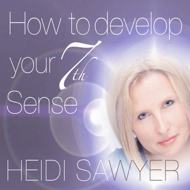 How To Develop Your 7th Sense (unabridged)