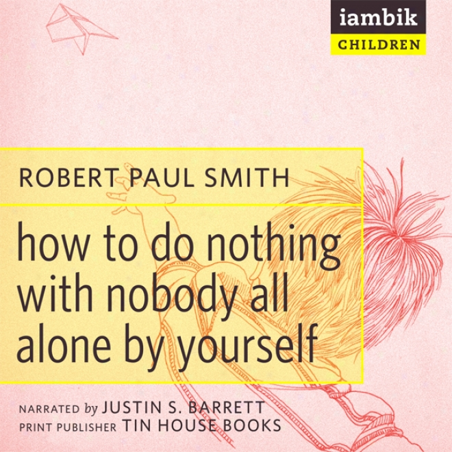 How To Do Nothing With Nobody (unabridged)