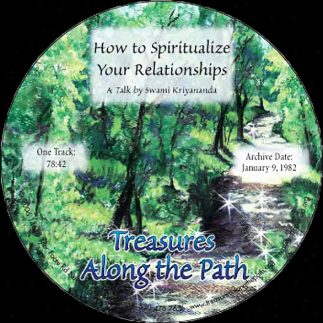How To Spiritualize Your Relationships: Treasures Along The Path (unabridged)