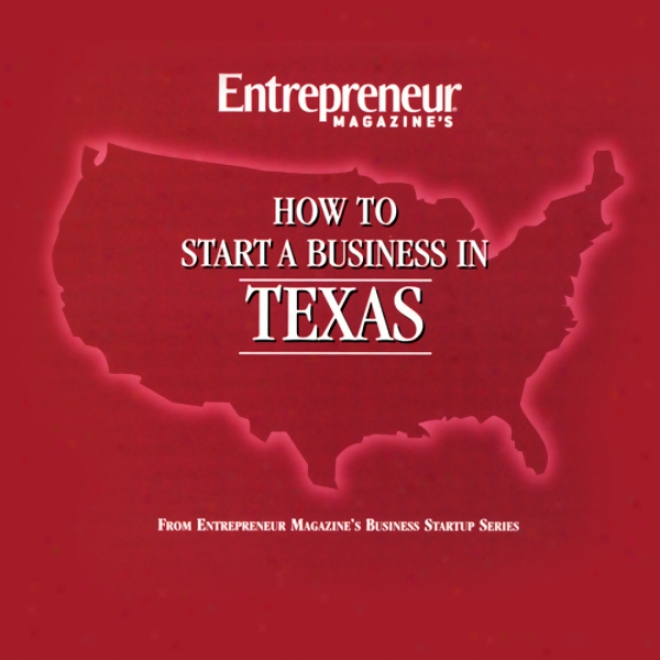 How To Sfart A Business In Texas