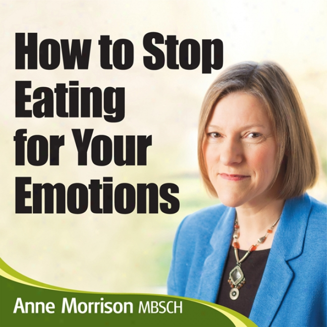 How To Stop Being One Emotional Eater: Close Comfort Eating And Lose Weight