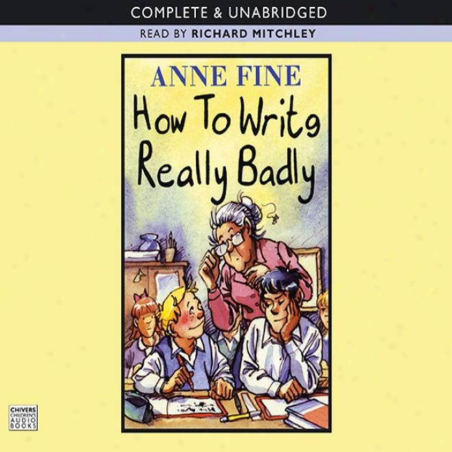 How To Write Really Badly (unabridged)
