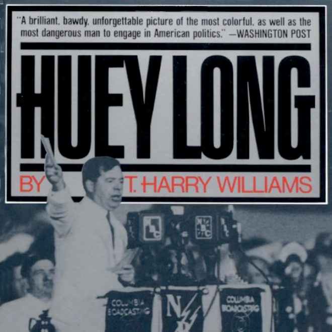 Huey Long (unabridged)