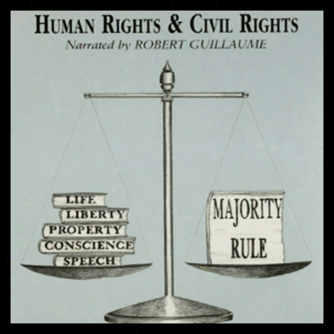 Human Rights And Civil Rights (unabridged)