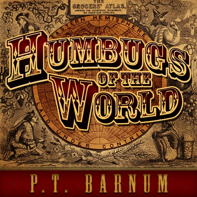 Humbugs Of The World (unabridged)