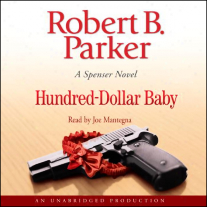 Hundred-dollar Baby: A Spenser Novel (unabridged)
